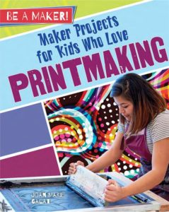 Book Cover: Maker Projects for Kids Who Love Printmaking